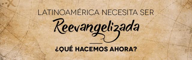 AmericaReEvangelizada-QueHacemosAhora-2